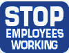 Stop Employees Working Sign - Blue